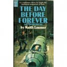 The Day Before Forever by Keith Laumer (Book) 1060
