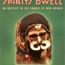 Where the Spirits Dwell by Tobias Schneebaum (Book) 1988