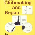 Golf Clubmaking and Repair by Carl Paul (Book) 1984