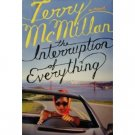 The Interruption Of Everything by Terry McMillan (Book) 2006