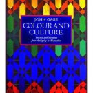 Colour and Culture by John Gage (Book) 1993