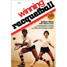 Winning Racquetball by Arthur Shay (Book) 1976