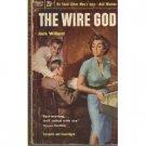 The Wire God by Jack Willard (Book) 1954