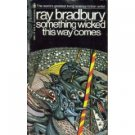 Something Wicked This Way Comes by Ray Bradbury (Book) 1982