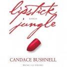 Lipstick Jungle by Candace Bushnell (Book) 2006