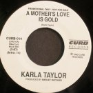 Karla Taylor~A Mother's Love is Gold~ Curb 1990, 45