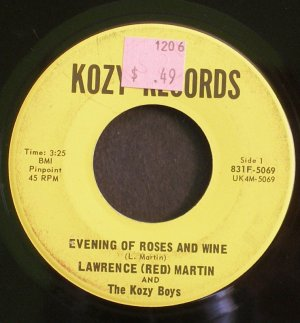 Lawrence 'Red' Martin & Kozy Boys~Evening of Roses and Wine / Dead to Right~ Kozy Records 45