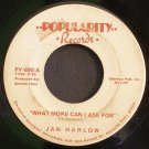 JAN HARLOW~What More Can I Ask for / This Old Heart~ Popularity PY-690 45