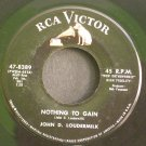 JOHN D. LOUDERMILK~Nothing to Gain / Th' Wife~ RCA Victor 47-8389 45