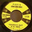 FRANCIS BAY~Paris (Cha-Cha-Cha) / Eso Es El Amor~ Columbia 4-41305 45