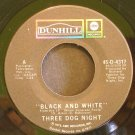 THREE DOG NIGHT~Black and White~ Dunhill 45-D-4317 1972, 45