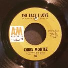 CHRIS MONTEZ~The Face I Love / Once in a While~ A&M 906 1968, 45