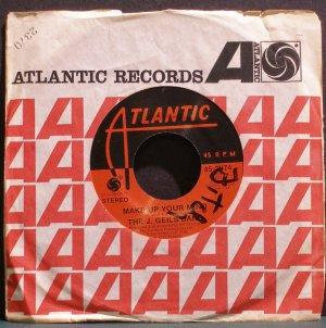 J. GEILS BAND~Make Up Your Mind~ Atlantic 45-2974 1973, 45