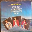 JOURNEY~I'll Be Alright Without You~ Columbia 38-06301 1986, 45