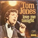 TOM JONES~Love Me Tonight / Hide and Seek~ Parrot 45-40038 1969, 45