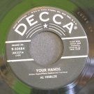 AL HIBBLER~Your Hands / Softly, My Love~ Decca 9-30684 1958, 45