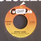 BOBBY BARE~Take Me as I am / Whtie Freight Liner Blues~ Columbia 18-02414 1981, 45