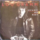 LOU GRAMM~Ready or Not / Lover Come Back~ Atlantic 7-89269 1987, 45