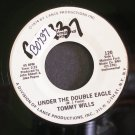 TOMMY WILLS~Under the Double Eagle / If You Were Here ~ Country International 120 1974, 45