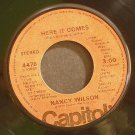 NANCY WILSON~Here it Comes / I've Never Been to Me~ Capitol 4476 1977, 45 RARE VG+