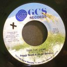 PEGGY SCOTT & JO JO BENSON~Too Far Gone / We'll Make it~ GCS GC 1202 45