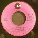 PHILIPPE WYNNE~Take Me as I am, Pt. I & II~ Cotillion 44227 1977, 45