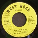 RICK THOMPSON~A Texas Memory / Tears Will Be the Chaser~ West Wood 911 45
