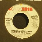 BARBRA STREISAND~Comin' In and Out of Your Life~Columbia 02621 Promo 45