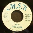 DONEL AUSTIN~Wait~MSK 1077 Promo VG+ 45