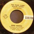 EDDIE STEVENS~Tears Came Rollin' Down~Carlton 556 (Rock & Roll) Rare 45
