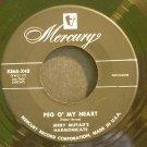 JERRY MURAD'S HARMONICATS~Peg O' My Heart~Mercury 5365-X45 (Easy Listening) 1st VG++ 45
