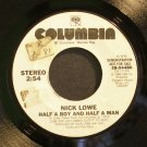 NICK LOWE~Half a Boy and Half a Man~Columbia 04486 (Indie Rock) Promo 45