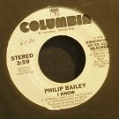 PHILIP BAILEY~I Know~Columbia 03968 (Soul) Promo M- 45