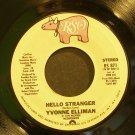 YVONNE ELLIMAN~Hello Stranger~RSO 871 (Soul) VG+ 45