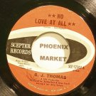 B.J. THOMAS~No Love at All~Scepter 12307 (Soft Rock) VG+ 45