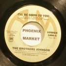 BROTHERS JOHNSON~I'll Be Good to You~A&M 1806-S (Funk)  45