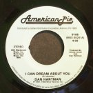 DAN HARTMAN & TERRI GIBBS~I Can Dream About You~American Pie 9105  45