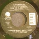 DAVID PEASTON~Two Wrongs Don't Make it Right~Geffen 27518 (Soul)  45
