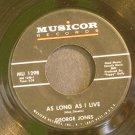 GEORGE JONES~As Long as I Live~Musicor 1298  45