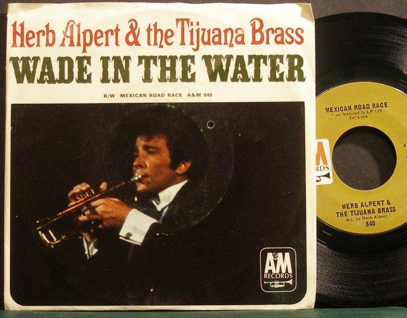 HERB ALPERT & TIJUANA BRASS~Wade in the Water~A&M 840 (Bossa Nova) VG+ 45