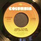 JAMES TAYLOR~Your Smiling Face~Columbia 10602 (Soft Rock) VG+ 45