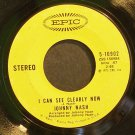 JOHNNY NASH~I Can See Clearly Now~EPIC 10902  45