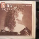 KATHY MATTEA~Goin' Gone~Mercury 874-7 VG+ 45