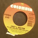 LACY J. DALTON~You Can't Run Away From Your Heart~Columbia 04884 VG+ 45