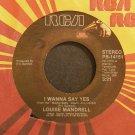 LOUISE MANDRELL~I Wanna Say Yes~RCA 14151 VG+ 45