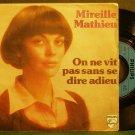 MIREILLE MATHIEU~On Ne Vit Pas Sans Se Dire Adieu~Philips 719 (Chanson) France 45