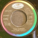 TINA TURNER~Show Some Respect~Capitol 5461 (Soul)  45