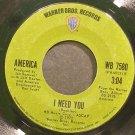 AMERICA~I Need You~Warner Bros. 7580  45