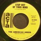 THE AMERICAN BREED~Step Out of Your Mind~Acta 804 (Psychedelic Rock)  45
