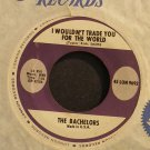 THE BACHELORS~I Wouldn't Trade You for the World~London 9693 VG+ 45